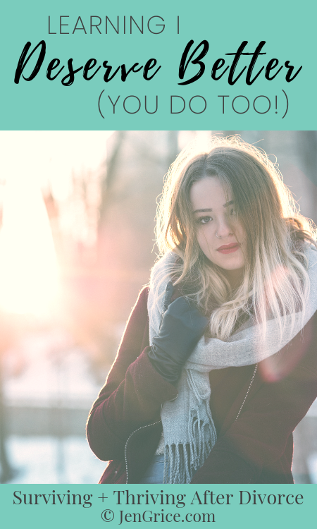 It has taken a lot of learning to now know that I deserve better. Here's how I got there. I hope it encourages you that you deserve better too. via @msjengrice