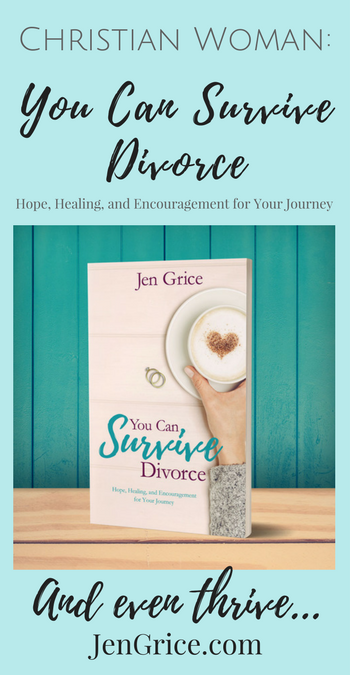 You Can Survive Divorce: Hope, Healing, and Encouragement for Your Journey via @msjengrice
