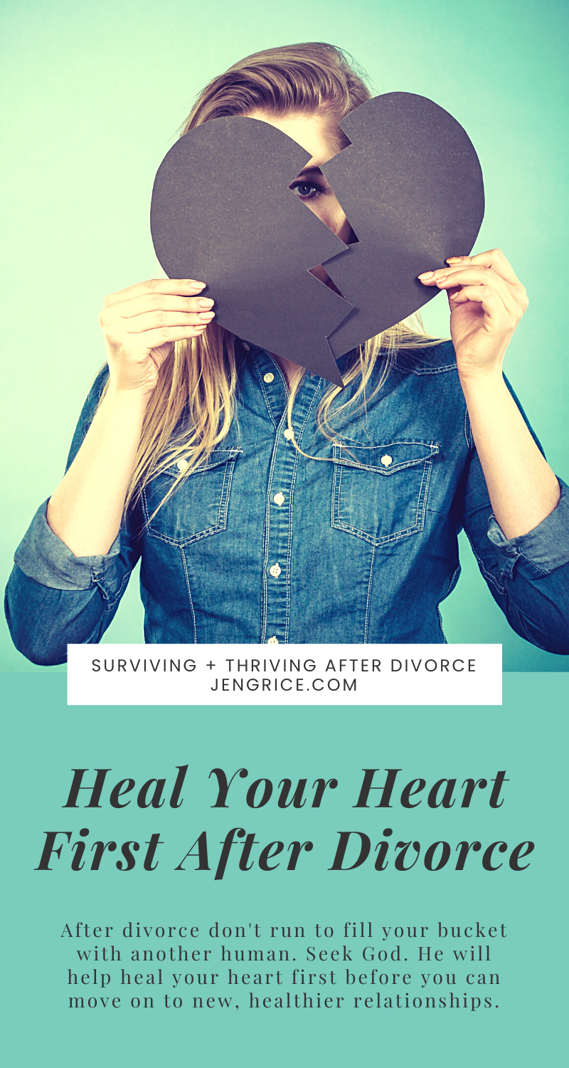 After divorce don't run to fill your bucket with another human. Seek God. He will help heal your heart first before you can move on to healthier relationships. via @msjengrice